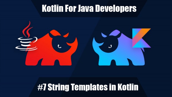 Kotlin For Java Developers: #7 String Templates in Kotlin - Coffee ...